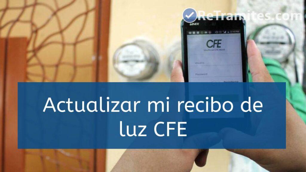 ¿Cómo actualizar mi recibo de luz CFE?